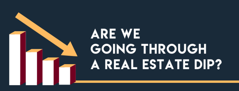 Are We Going Through a Real Estate Dip?