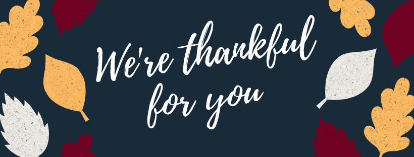 We're Thankful for You