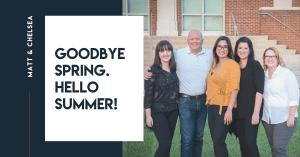 Goodbye Spring. Hello Summer!