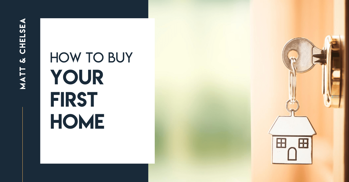 How to Buy Your First Home