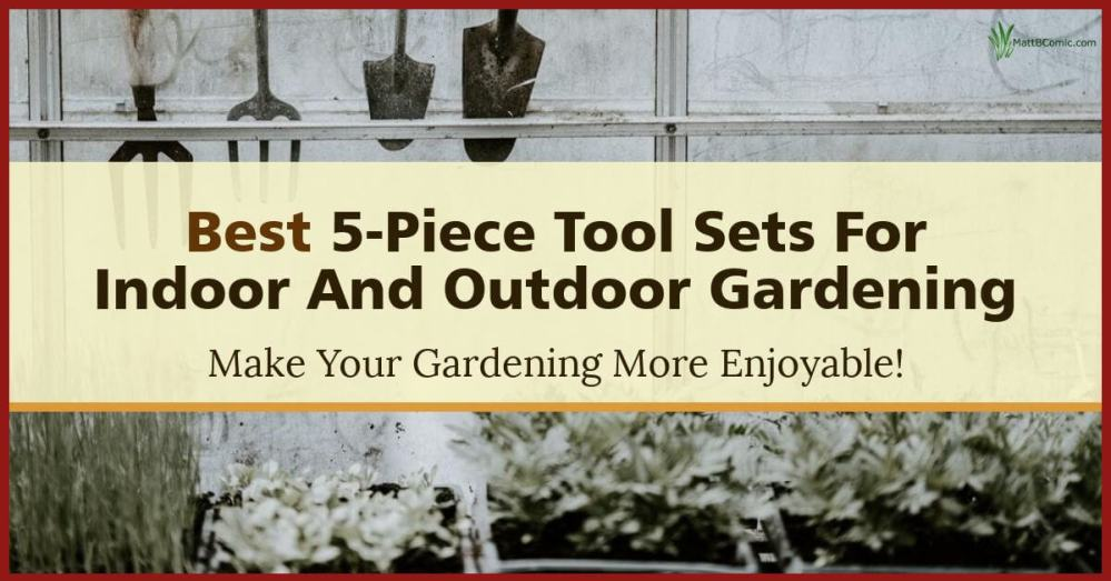 Top 5-Piece Gardening Tool Kits Featured Image