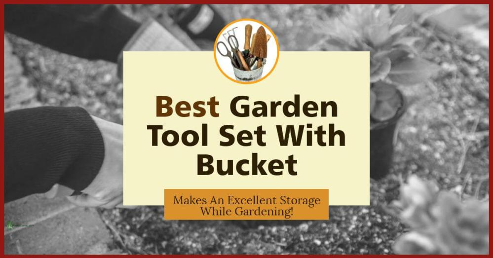 Good Yard Tool Sets With Organizer Buckets Featured Image