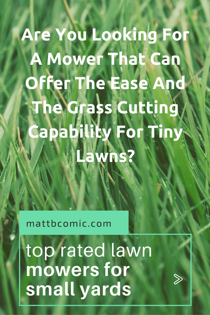 Best Lawn Mowers For Tiny Gardens