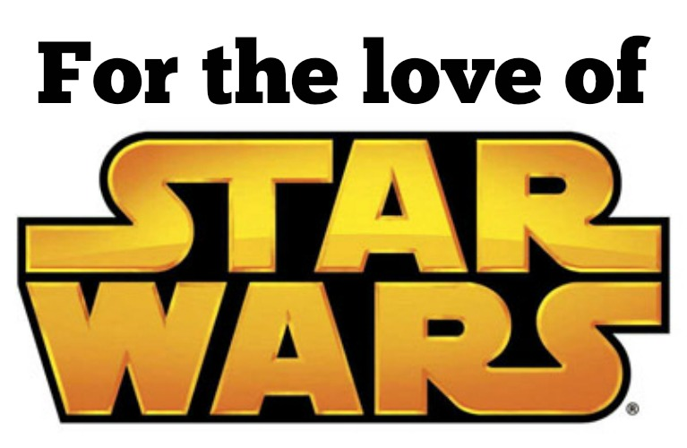 For the love of Star Wars