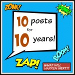 Looking back: 10 posts for 10 years!