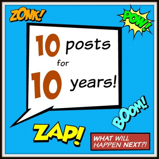 10 posts for 10 years