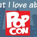 Here's what I love about Indy PopCon