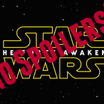 Star Wars spoilers and a new The Force Awakens trailer (with footnotes)