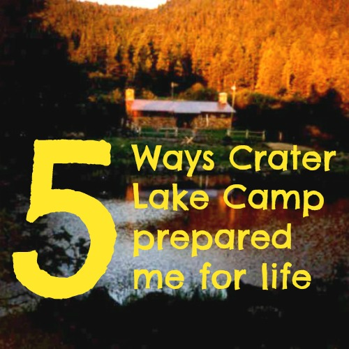 5 Ways Crater Lake Camp Prepared Me for Life