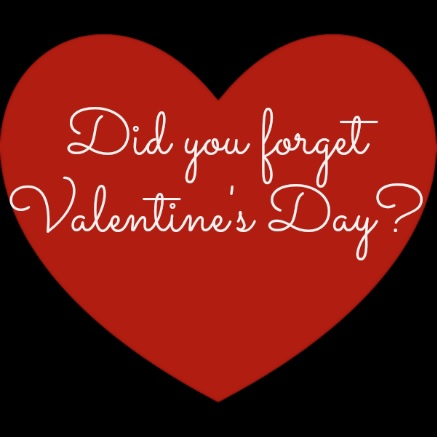 Did you forget Valentines Day  Life in the Fishbowl