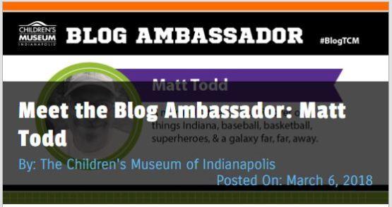 Matt Todd - Blog Ambassador for The Children's Museum of Indianpolis #blogTCM