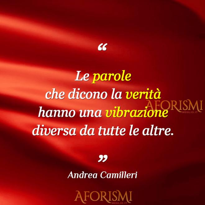 Andrea Camilleri sulla vibrazione delle parole che dicono la verità