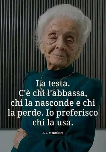 Rita Levi Montalcini non abbassa la testa