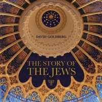 "Some Thoughts on David J. Goldberg's ""The Story of the Jews"""