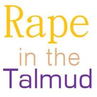 The Prohibition of Rape in the Talmud [Talmud Tuesday]