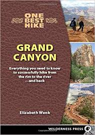 One Best Hike: Grand Canyon: Everything You Need to Know to Successfully  Hike from the Rim to the River―and Back: Wenk, Elizabeth: 9780899974910:  Amazon.com: Books
