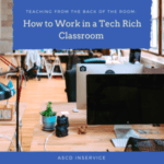 Teaching from the Back of the Room - ASCD In-Service