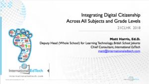 21CLHK 18 - Integrating Digital Citizenship ?Across All Subjects and Grade Levels - Matt Harris, Ed.D
