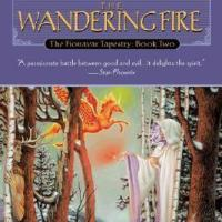 The Fionavar Tapestry Book 2: The Wandering Fire