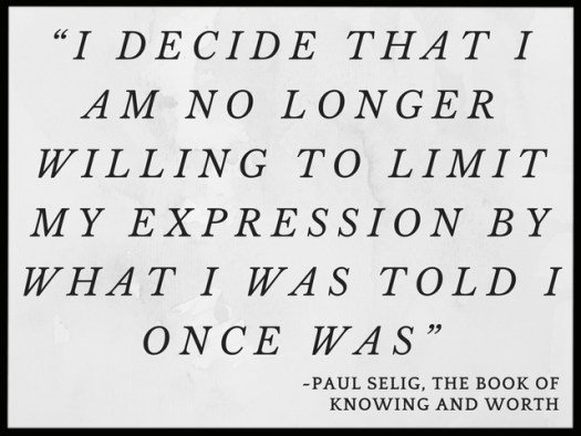 """Word Art Paul Selig Quote from The Book of Knowing and Worth: """"I decide that I am no longer willing to limit my expression by what I was told I once was."""""""