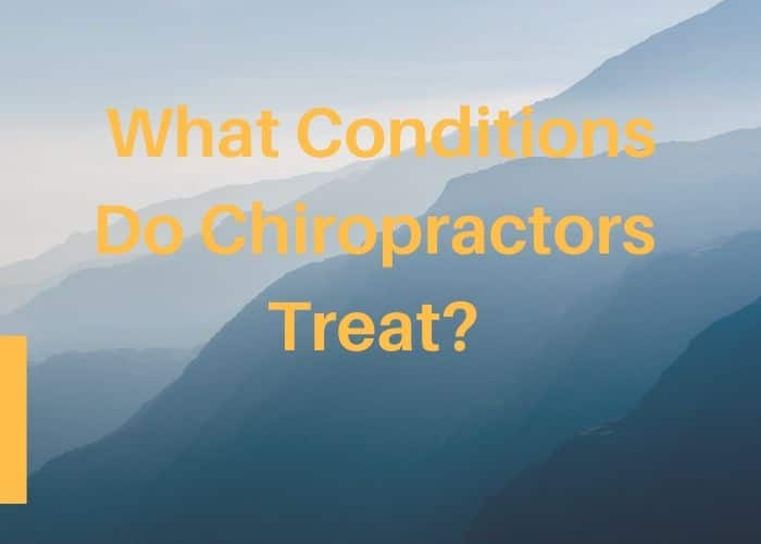 What Conditions do Chiropractors Treat