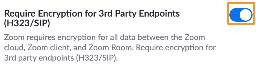 Screenshot of Zoom meeting settings - require encryption for 3rd party endpoints.