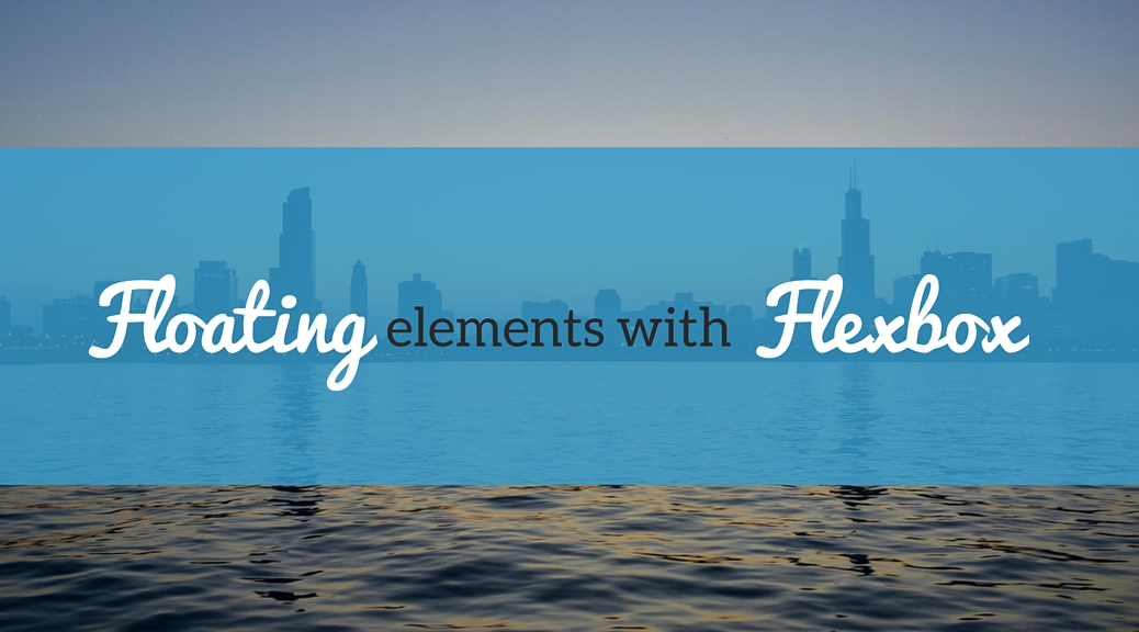 Floating elements with Flexbox
