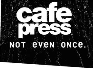 Cafepress not even once
