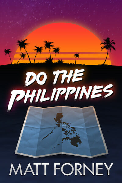 Book Cover and Review: Do The Philippines By Matt Forney