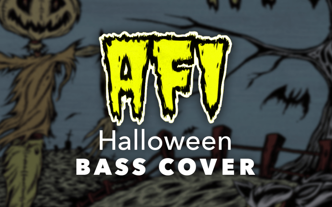 "AFI – ""Halloween"" Bass Cover/Playthrough"
