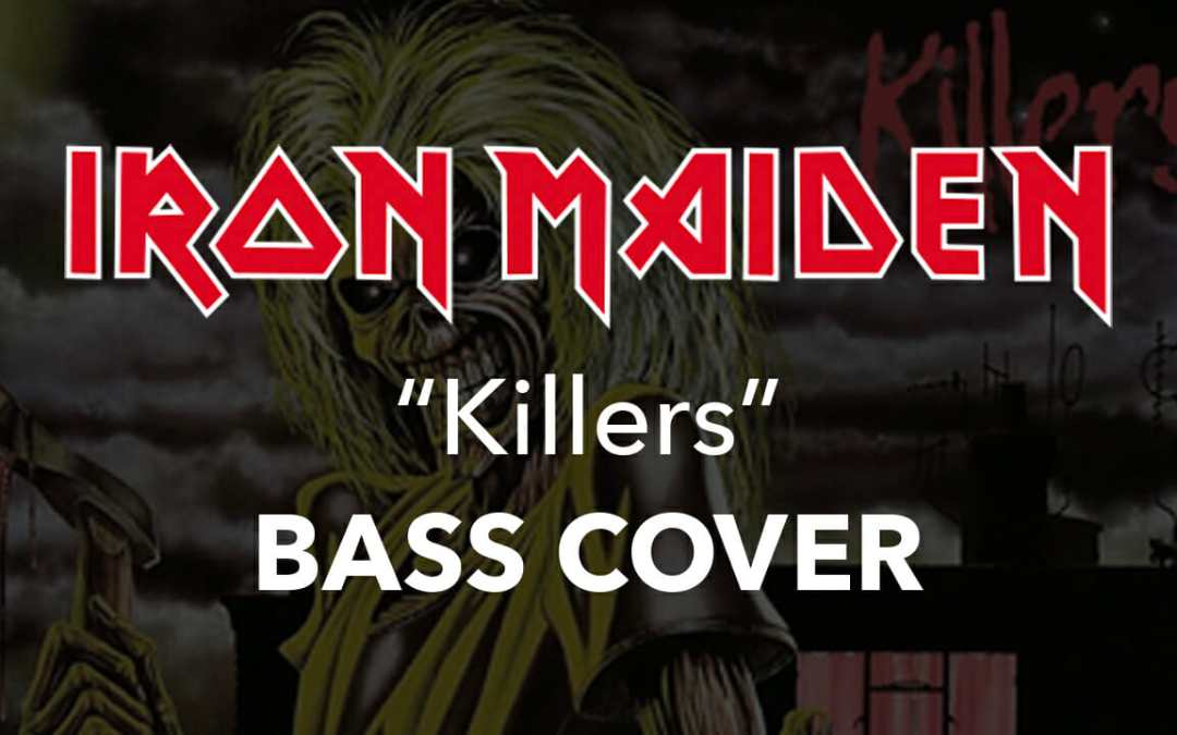 "Iron Maiden ""Killers"" Bass Cover/Playthrough"