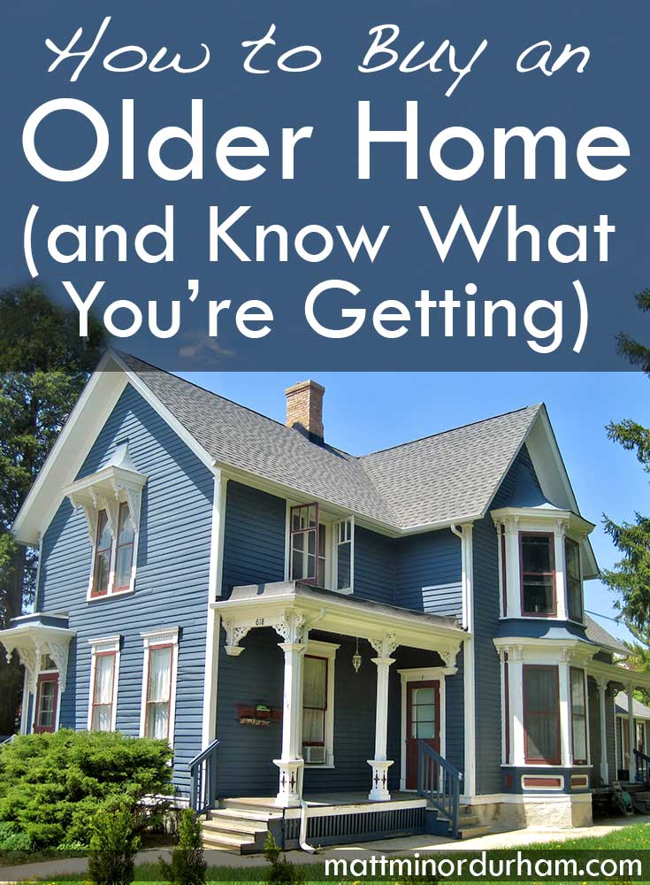 How To Buy An Older Home (and Know What You're Getting