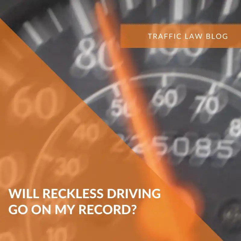 Traffic Blog: Will Reckless Driving Go On My Record?