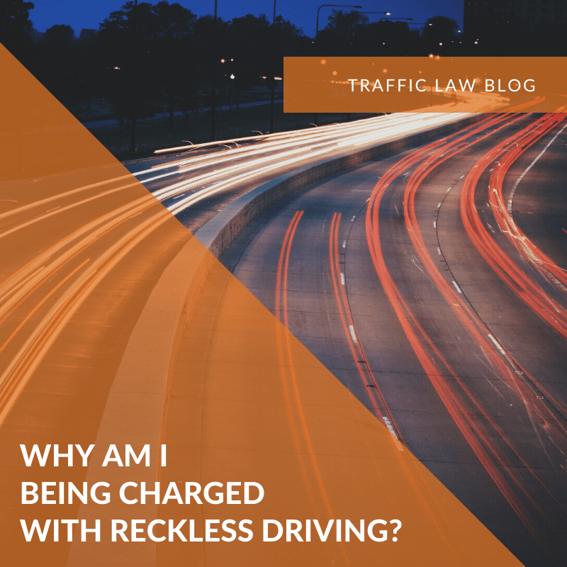 Traffic Blog: Why Am I Being Charged With Reckless Driving?