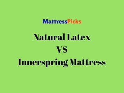 Natural Latex Vs Innerspring Mattress Things You Should Know
