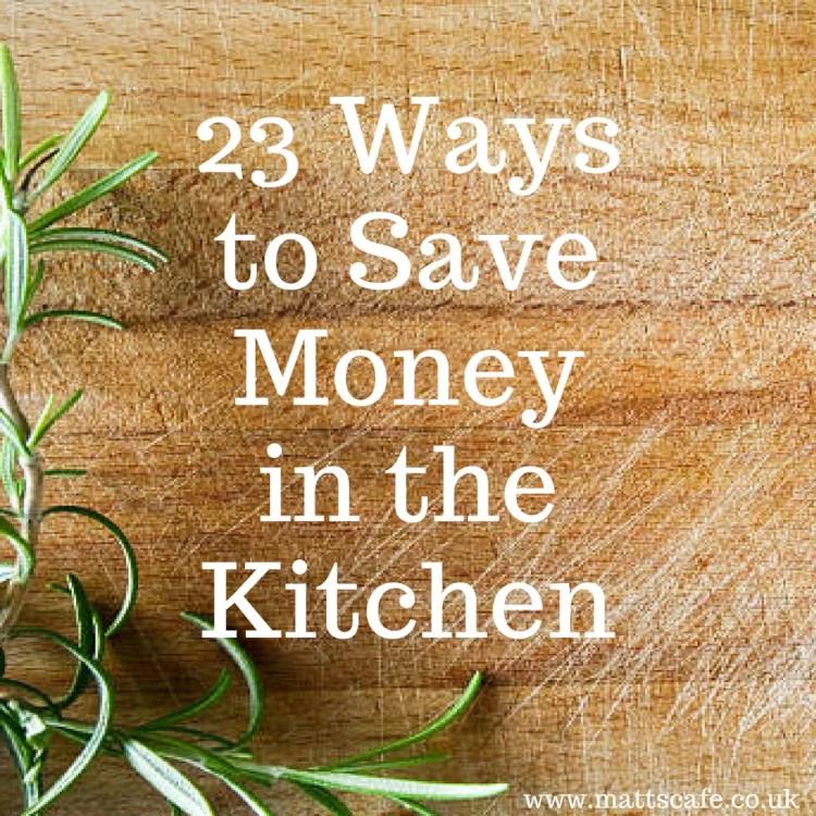 23 Ways to Save Money in the Kitchen