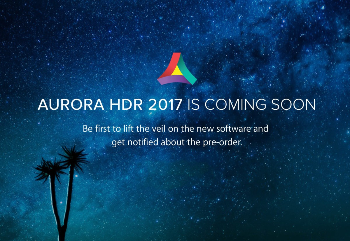 Just Announced: Aurora HDR 2017