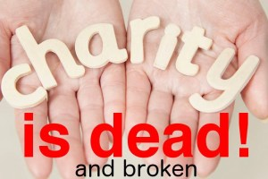 charity is dead