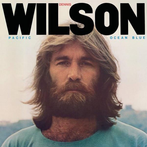 Dennis Wilson: Pacific Ocean Blues