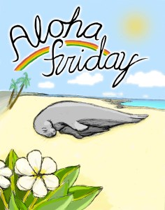 Aloha Friday Monk Seal