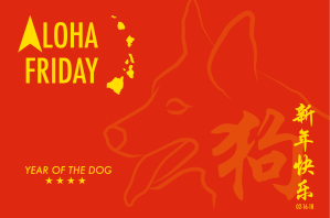 Chinese New Year Aloha Friday 2018