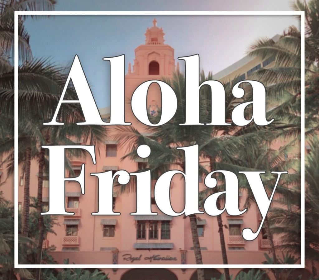 Royal Hawaiian Aloha Friday