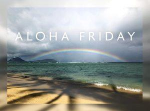 Kahala Rainbow Aloha Friday