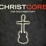 ChristCore the movie