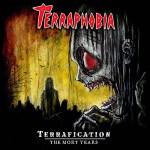 Terraphobia - Terrafication The Mort Years (2015)