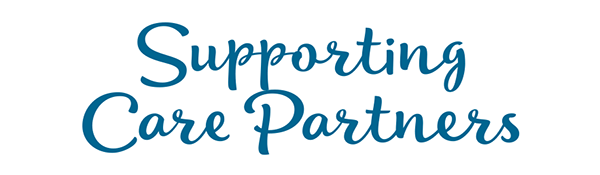 Supporting Care Partners