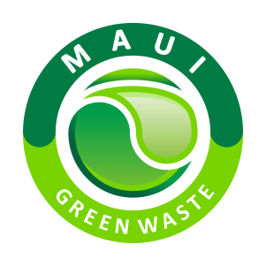 MAUI GREEN WASTE HAULING REMOVAL