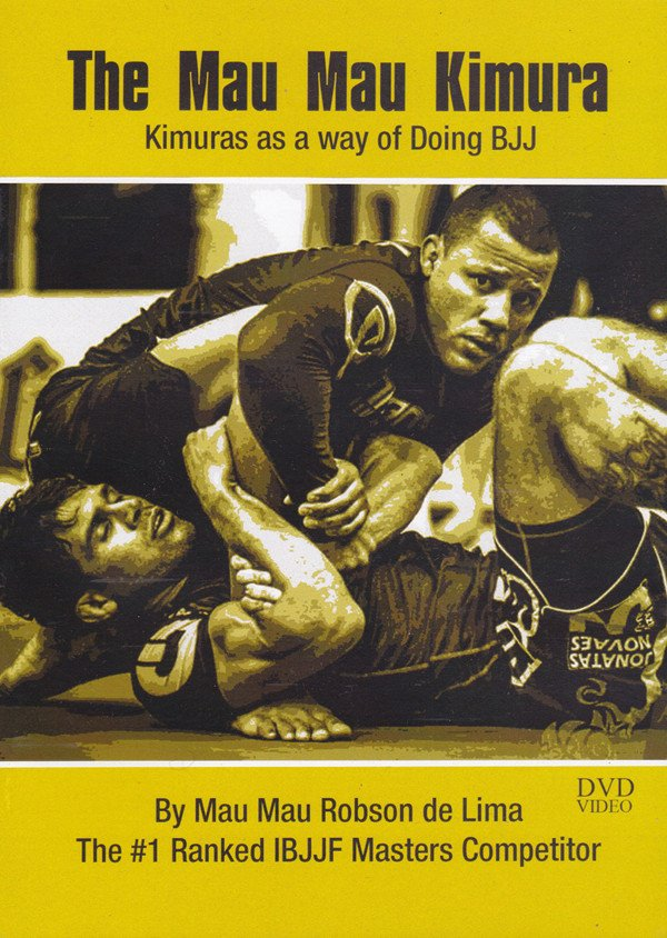THE MAU MAU KIMURA DVD – KIMURAS AS A WAY OF DOING BJJ