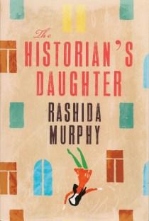 The Historian's Daughter, by Rashida Murphy.