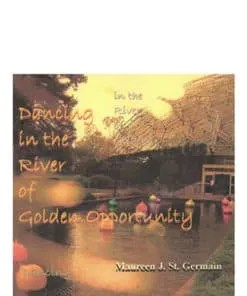 Dancing in the River of Golden Opportunity Meditation